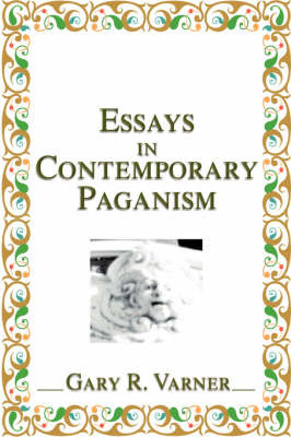Essays in Contemporary Paganism by Gary R Varner image