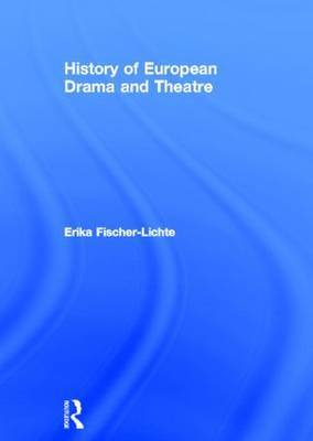 History of European Drama and Theatre by Erika Fischer-Lichte image