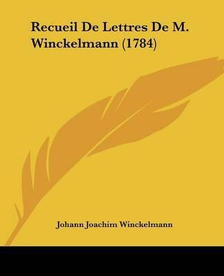 Recueil De Lettres De M. Winckelmann (1784) by Johann Joachim Winckelmann image