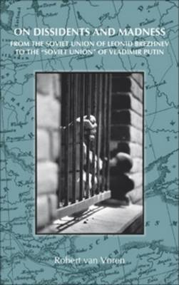 On Dissidents and Madness by Robert Voren