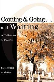 Coming & Going . . . and Waiting by Heather A. Gross image