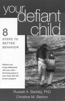Your Defiant Child: Eight Steps to Better Behavior by Russell A. Barkley image