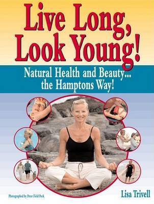 Live Long, Look Young!: I Can't Believe it's Yoga for the Ageless by Lisa Triveli image