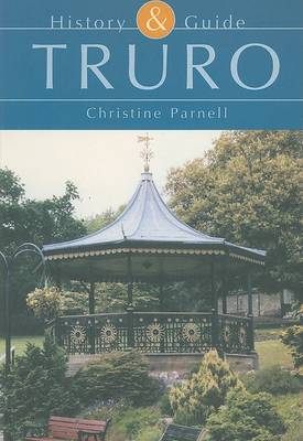 Truro History and Guide by Christine Parnell image