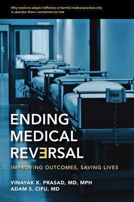 Ending Medical Reversal by Vinayak K. Prasad image