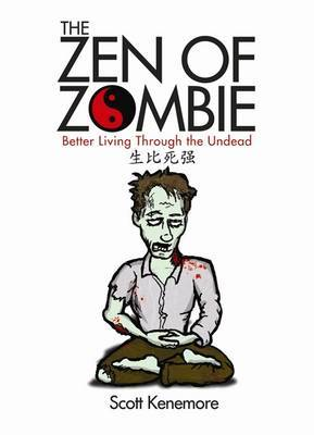 The Zen of Zombie by Scott Kenemore image