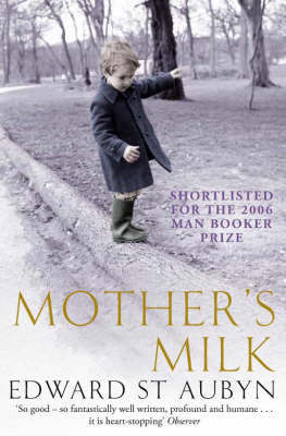 Mother's Milk by Edward St.Aubyn