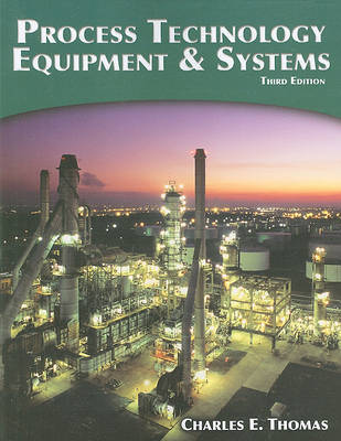 Process Technology Equipment and Systems by Charles E. Thomas image