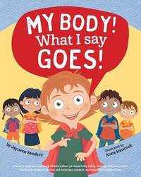 My Body! What I Say Goes! by Jayneen Sanders