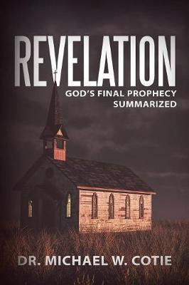 Revelation by Dr Michael W Cotie