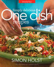 Simply Delicious One Dish Recipes by Simon Holst
