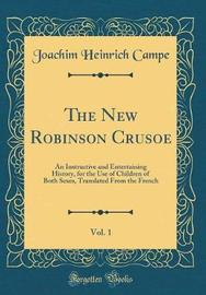 The New Robinson Crusoe, Vol. 1 by Joachim Heinrich Campe image
