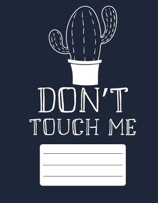 Don't Touch Me by Cute Cactus Prints