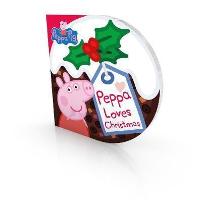 Peppa Pig: Peppa Loves Christmas by Peppa Pig