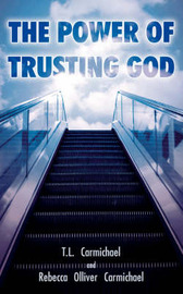 The Power of Trusting God by T. L. Carmichael image