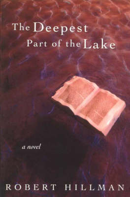 The Deepest Part of the Lake by Robert Hillman image