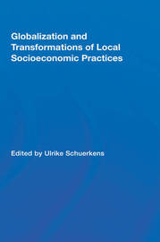 Globalization and Transformations of Local Socioeconomic Practices