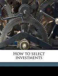 How to Select Investments by Frederick Lownhaupt