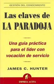 Las Claves de La Paradoja by James C Hunter image