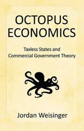 Octopus Economics by Jordan Weisinger