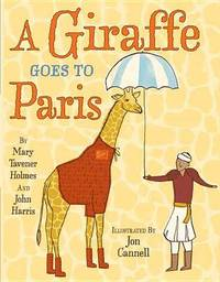 A Giraffe Goes to Paris by Mary Tavener Holmes image