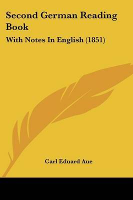 Second German Reading Book: With Notes In English (1851) by Carl Eduard Aue image