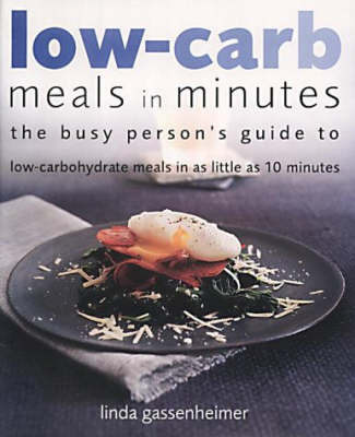 Low-carb Meals in Minutes by Linda Gassenheimer