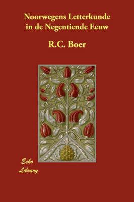 Noorwegens Letterkunde in De Negentiende Eeuw by R.C. Boer