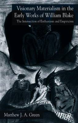 Visionary Materialism in the Early Works of William Blake by M Green image