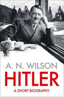 Hitler by A.N. Wilson