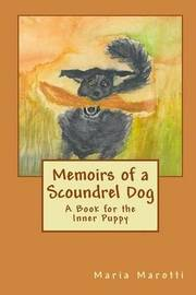 Memoirs of a Scoundrel Dog by Maria Marotti image