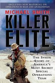 Killer Elite: The Inside Story of America's Most Secret Special Operations Team by Dr Michael Smith image