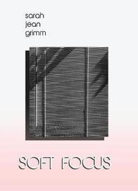 Soft Focus by Sarah Jean Grimm image