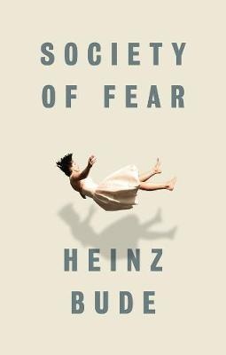 Society of Fear by Heinz Bude image