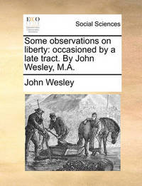 Some Observations on Liberty by John Wesley