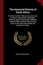 The Immortal History of South Africa by Martin James Boon image