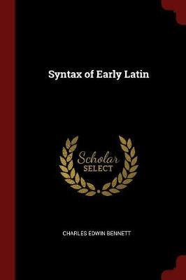 Syntax of Early Latin by Charles Edwin Bennett image