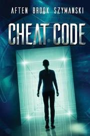 Cheat Code by Aften Brook Szymanski