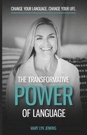 The Transformative Power of Language by Mary Lyn Jenkins