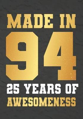 Made In 94 25 Years Of Awesomeness by Omi Gift Kech