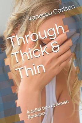 Through Thick & Thin by Vanessa Carlson
