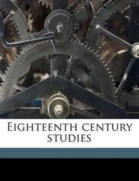Eighteenth Century Studies by Austin Dobson