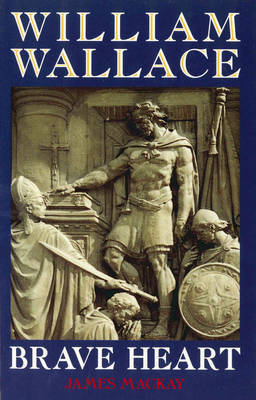 William Wallace by James A. Mackay image