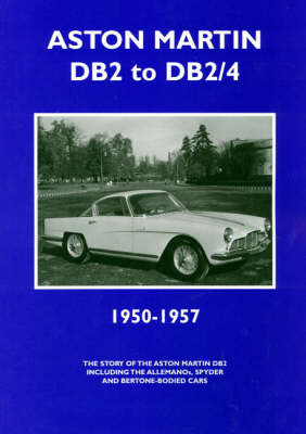 Aston Martin DB2 and DB2/4 1950-1957 by Colin Pitt