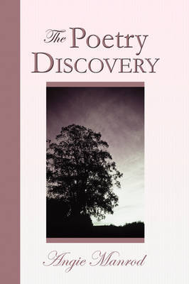 The Poetry Discovery by Angie Manrod