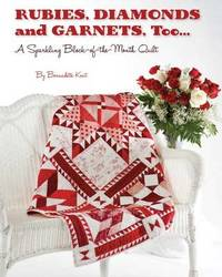 Rubies, Diamond and Garnets, Too.. by Bernadette Kent