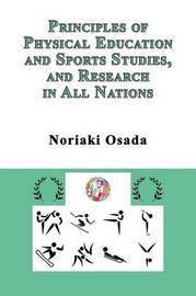 Principles of Physical Education and Sports Studies, and Research in All Nations by Noriaki Osada