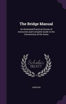 The Bridge Manual by John Doe