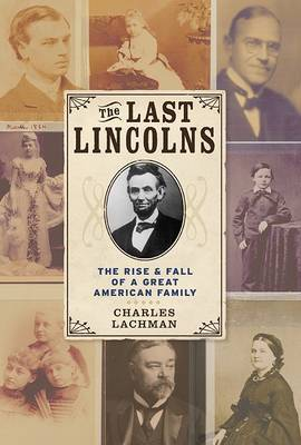 The Last Lincolns by Charles Lachman image