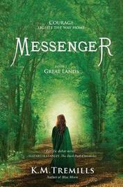 Messenger by K M Tremills